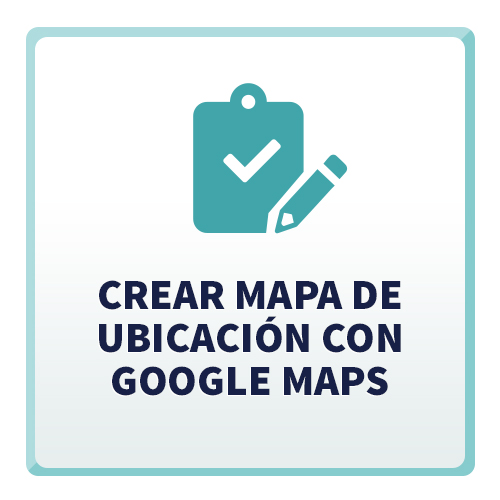 Crear Mapa de Ubicación con Google Maps