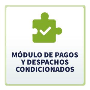 Módulo de Pagos y Despachos Condicionados