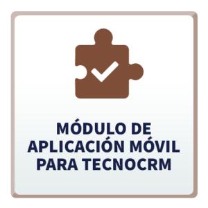 Módulo de Aplicación Móvil para TecnoCRM